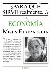 portada_para-que-sirve-realmente-la-economia_miren-etxezarreta_201506291020